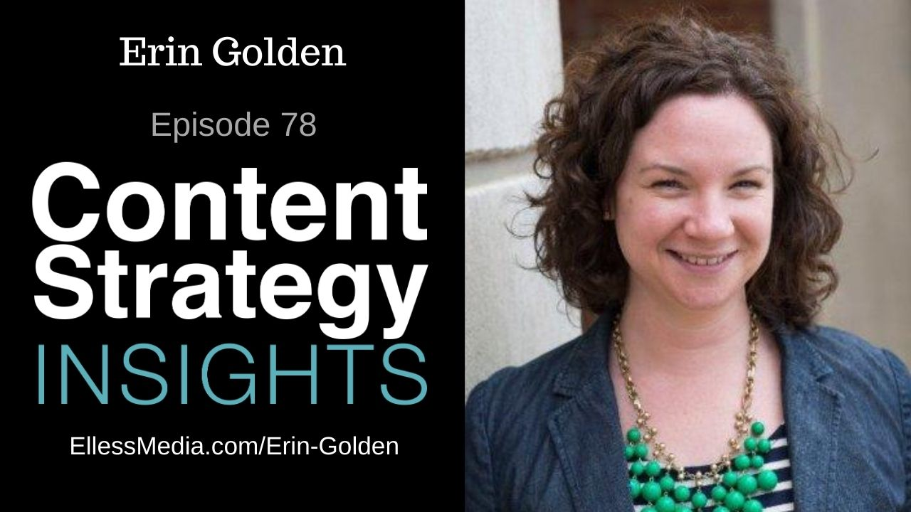 podcast cover art for interview with Erin Golden, an expert on the evolution of the field of content strategy