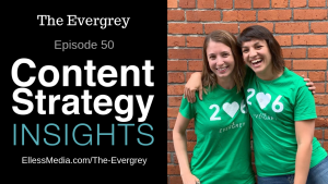 Content Strategy Insights logo and photo of The Evergrey Local Director Caitlin Moran and WhereBy.Us Vice President of Local Monica Guzman